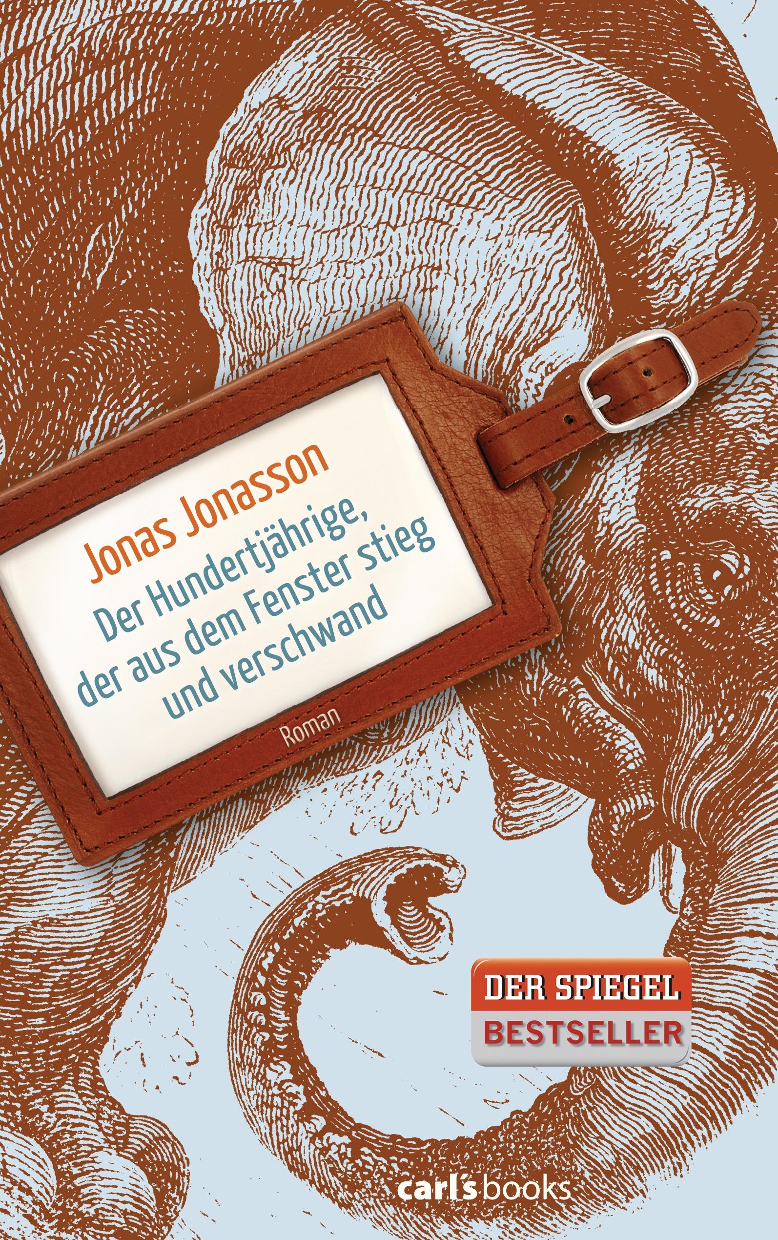 Der Hundertjaehrige der aus dem Fenster stieg und verschwand von Jonas Jonasson