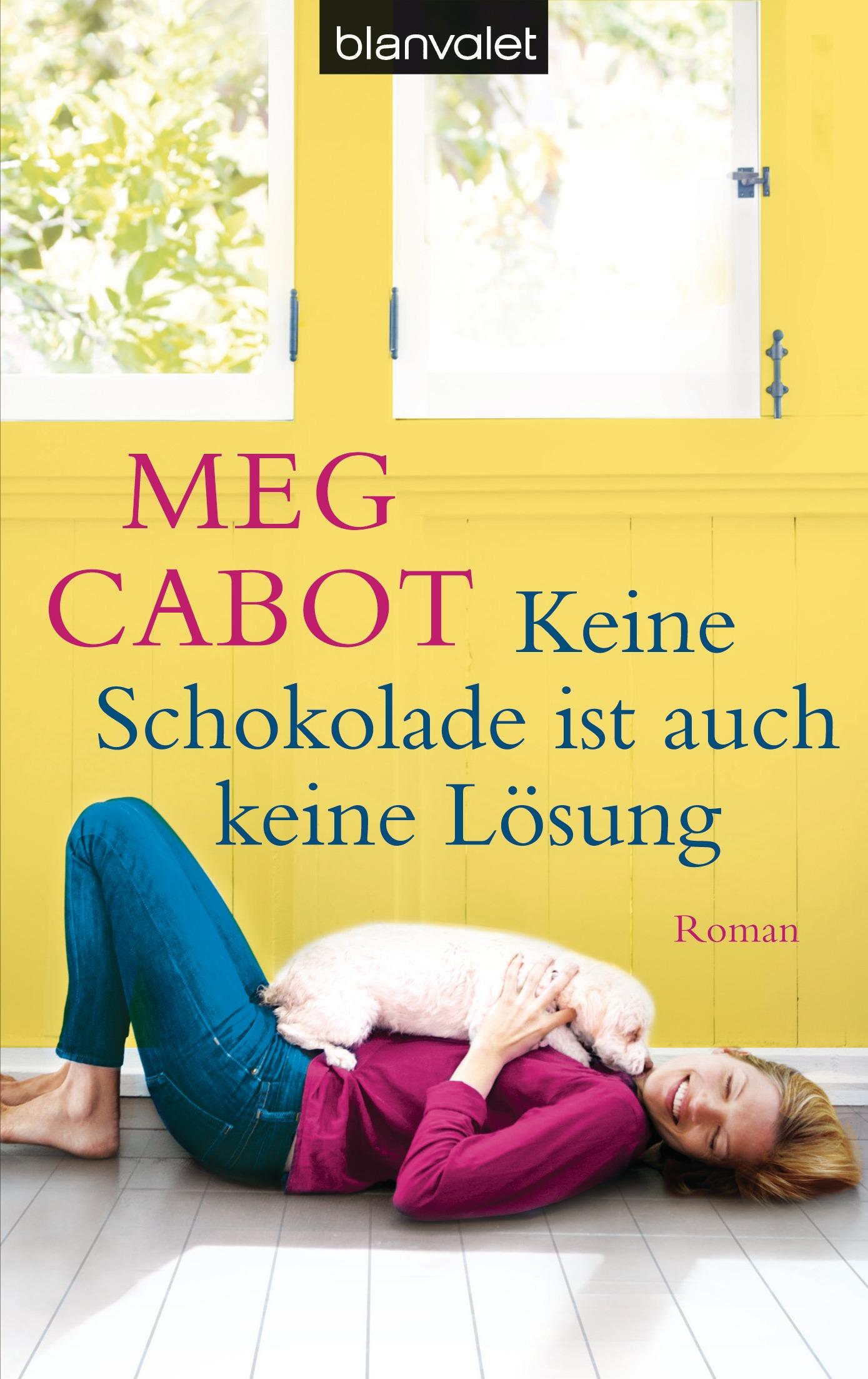 Keine Schokolade ist auch keine Loesung von Meg Cabot