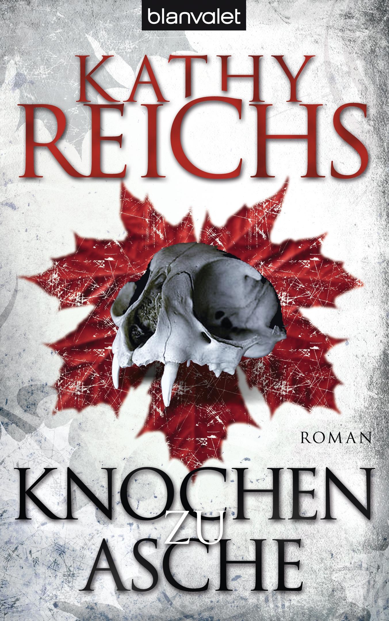 Knochen zu Asche von Kathy Reichs