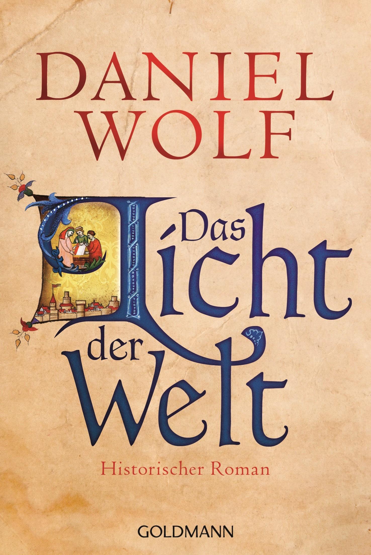 Das Licht der Welt von Daniel Wolf
