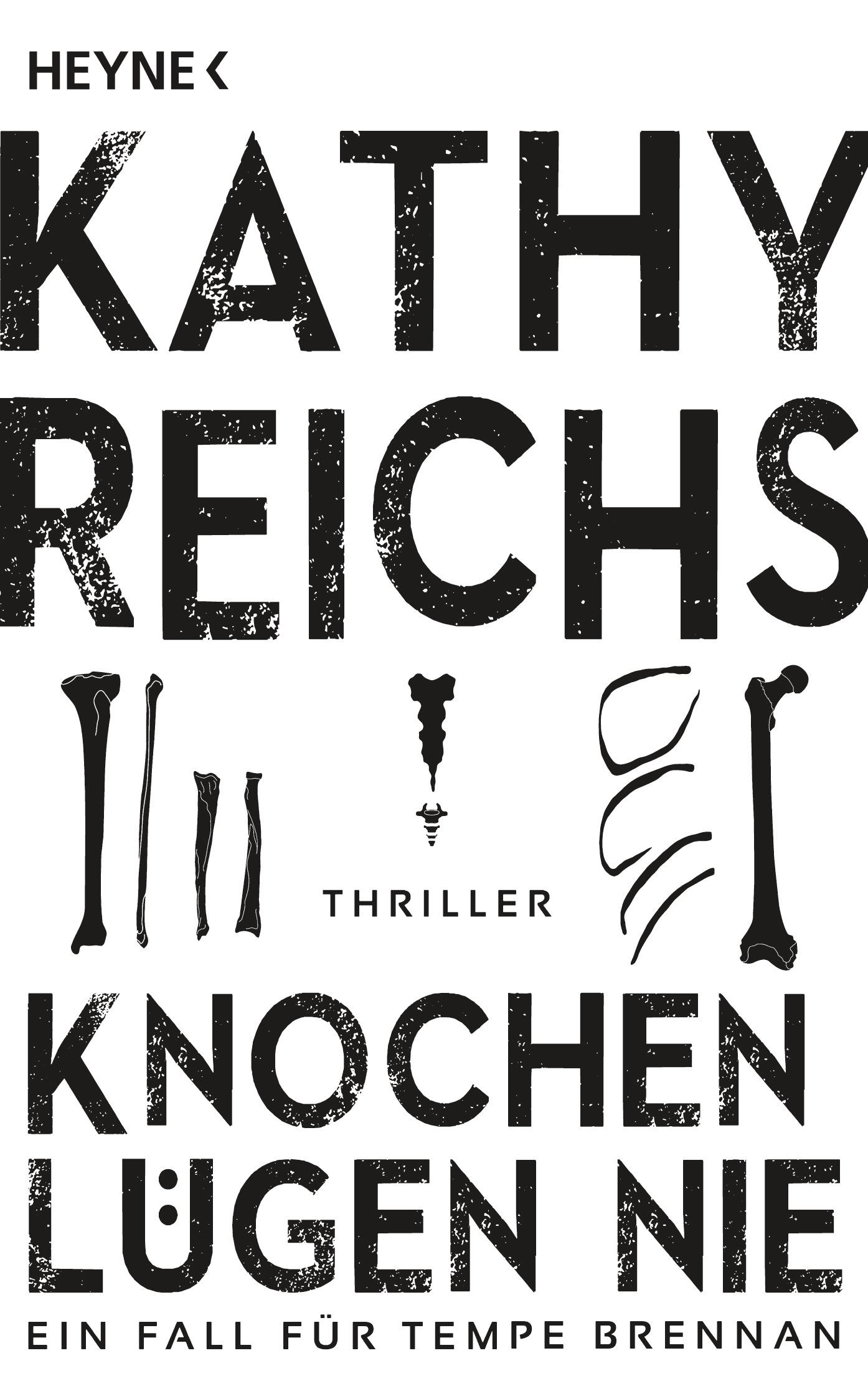 Knochen luegen nie von Kathy Reichs