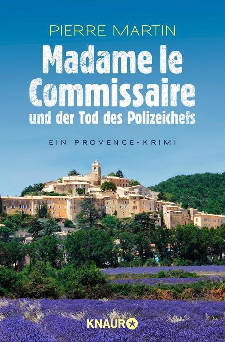 Madame le Commissaire und der Tod des Polizeichefs von Pierre Martin
