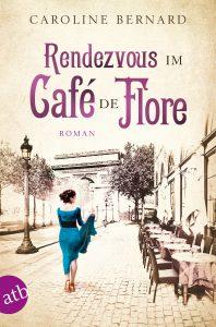 Rendezvous im Café de Flore von Caroline Bernard