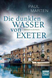 Die dunklen Wasser von Exeter von Paul Martin