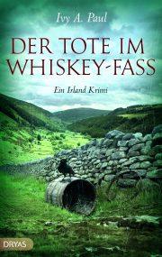 Der Tote im Whiskey-Fass von Ivy Paul