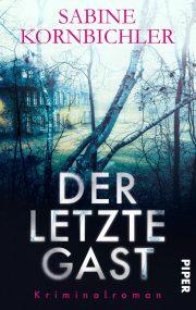 Der letzte Gast von Sabine Kornbichler