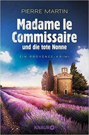 Mme le Commissaire und die tote Nonne von Pierre Martin