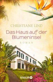 Das Haus auf der Blumeninsel von Christiane Lind